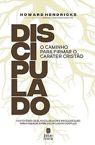Livro Discipulado O Caminho Para Firmar O Caráter Cristão - Editora Betânia