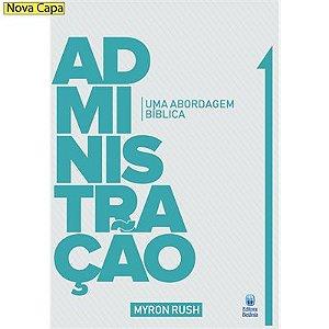 Livro Administração – Uma Abordagem Bíblica - Editora Betânia