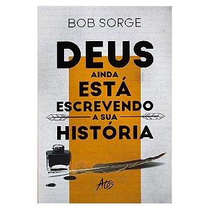 Livro Deus ainda está escrevendo a sua história - Editora Atos