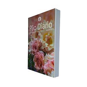 Devocional Pão Diário Volume 25 - Rosas - Pão Diário 2022