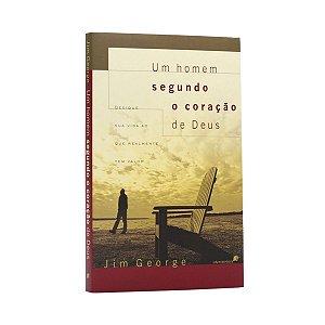 Livro Um Homem Segundo O Coração De Deus - Jim George Hagnos