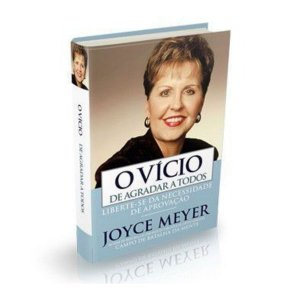 Livro O Vício de Agradar a Todos - Joyce Meyer