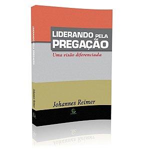 Livro Liderando Pela Pregação - Johannes Reimer - Esperança