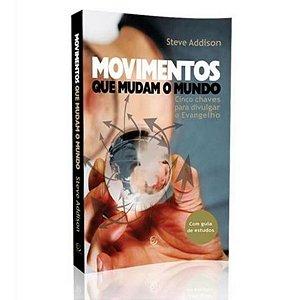 Livro Movimentos que Mudam o Mundo - Steve Addison