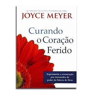 Livro Curando o Coração Ferido - Joyce Meyer - Publicações Bello