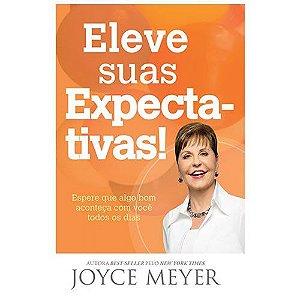 Livro Eleve as Suas Expectativas - Joyce Meyer - Bello Publicações