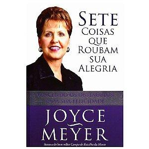 Livro 7 coisas que Roubam Sua Alegria - Joyce Meyer