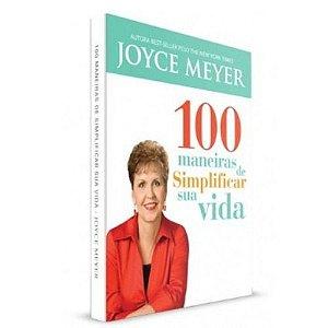 Livro 100 Maneiras De Simplificar Sua Vida - Joyce Meyer - Publicações Bello