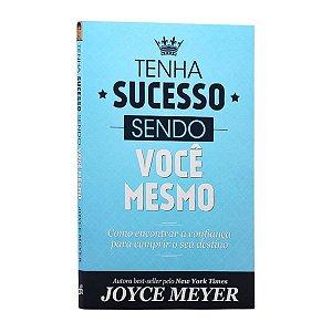 Livro Tenha Sucesso Sendo Você Mesmo - Joyce Meyer - Bello