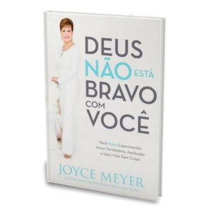 Livro Deus não Está Bravo com Você - Joyce Meyer - Publicações Bello