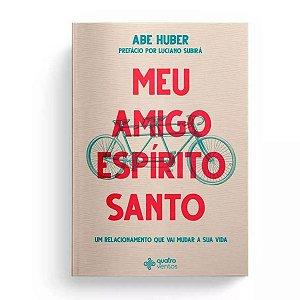 Livro Meu Amigo Espírito Santo - Abe Huber - Quatro Ventos