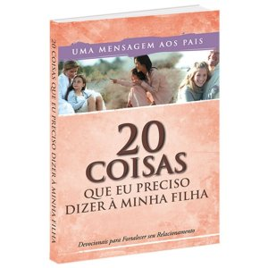 Livro Devocional 20 Coisas Que Eu Preciso Dizer à Minha Filha  - BV Books