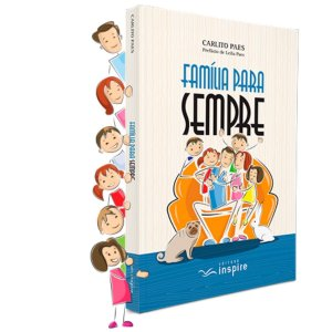 Livro Família Para Sempre - Carlito Paes - Inspire