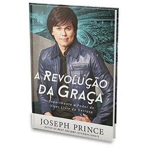 Livro A Revolução da Graça - Joseph Prince - Bello Publicações