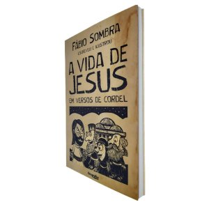 Livro A Vida de Jesus em Versos de Cordel - Fábio Sombra