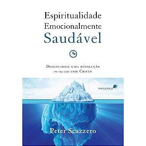 Espiritualidade Emocionalmente Saudável - Peter Scazzero