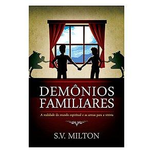 Livro Demônios Familiares - S.V. Milton - AD Santos