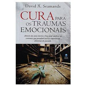 Livro Cura Para Os traumas Emocionais- David A.Seamands