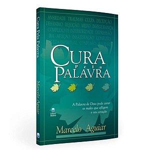 Livro Cura pela Palavra - Marcelo Aguiar - Editora Betânia