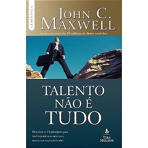 Livro Talento não é Tudo - John C. Maxwell - Vida Melhor