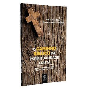 Livro O Caminho Bíblico Da Espiritualidade Cristã - José C.P