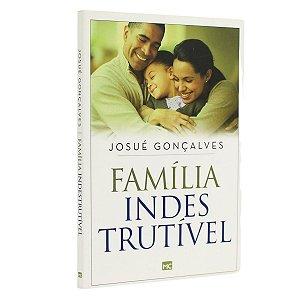 Livro Família Indestrutível Josué Gonçalves - Mundo Cristão