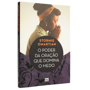 Livro O Poder da Oração que Domina o Medo - Stormie O. - MC