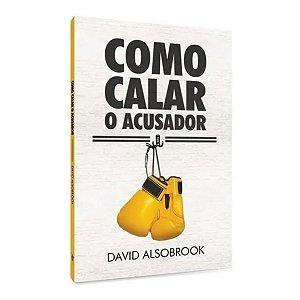 Livro Como Calar O Acusador? - David Alsobrook - Atos