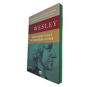 Livro Explicação Clara Da Perfeição Cristã - John Wesley-MC