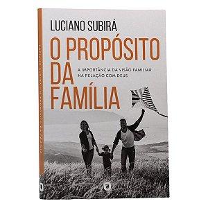 Livro O Propósito Da Família - Luciano Subirá -  Orvalho
