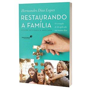 Livro - Restaurando a família - Hernandes Dias Lopes - United Press