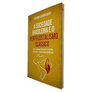 Livro A Sociedade Brasileira e o Pentecostalismo Clássico