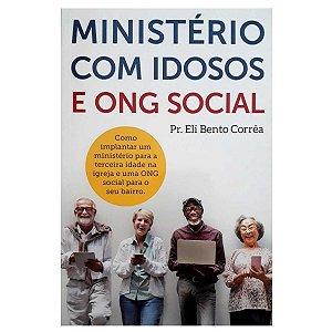 Livro Ministério Com Idosos E ONG Social - Eli Corrêa