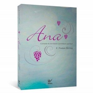 Livro Ana - E Truman Herring - Editora Vida