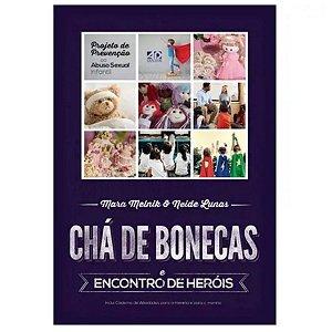 Livro Chá de Bonecas e Encontro de Heróis - Mara M e Neide L