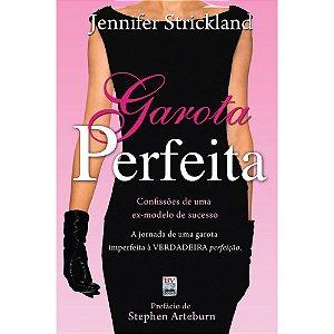 Livro Garota Perfeita - Jennifer Strickland - BV Books