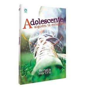 Livro Adolescente Alguém Te Entende - Renata Martins