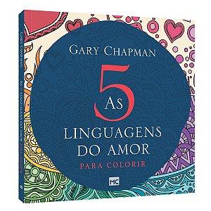 Livro As Cinco Linguagens Do Amor Para Colorir - Gary C