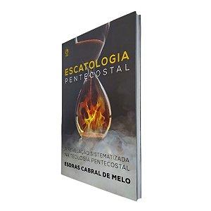 Livro Escatologia Pentecostal - Esdras Cabral de Melo - CPAD