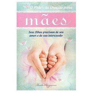 Livro O Poder Da Oração Para Mães  - Marla Alupoaicei