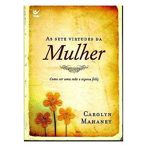 Livro As Sete Virtudes Da Mulher Cristã Vida - Editora Vida