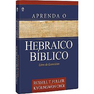 Aprenda o Hebraico Bíblico - Livro De Exercícios - Cpad
