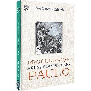 Livro Procuram-se Pregadores Como Paulo - CPAD