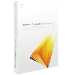 Livro Teologia Sistemática Pentecostal Cpad