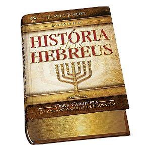 História dos Hebreus Edição Luxo - Flavio Josefo - Cpad