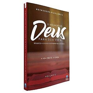 O Melhor de Deus Para Sua Vida Vol 2 - Hernandes Dias Lopes - Editora Betania