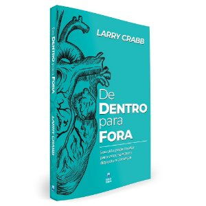 De Dentro Para Fora - Larry Crabb - Betania