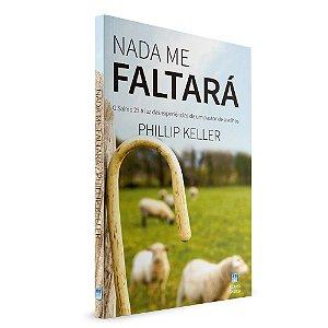 Nada Me Faltará - Phillip Keller - Editora Betania