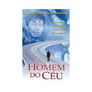 O Homem do Céu - Irmão Yun E Paul Hattaway - Editora Betania