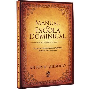 Manual da Escola Dominical  - Antonio Gilberto - Cpad